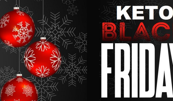 Keto Black Friday 2017